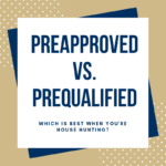 Preapproved vs. Prequalified: Which Is Best When You're House Hunting?